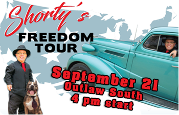 Sept. 21-Shorty's Freedom Tour